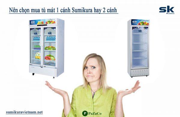 tủ mát 1 cánh sumikura hay 2 cánh