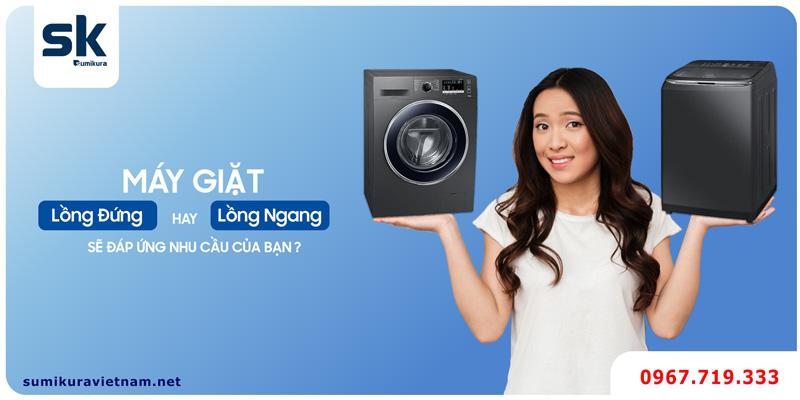 máy giặt lồng đứng Sumikura hay máy lồng ngang