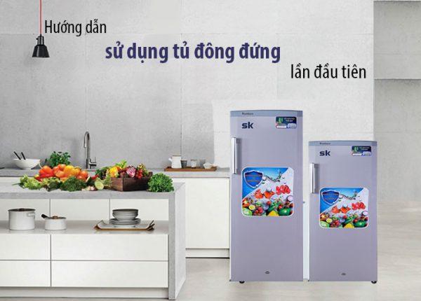 hướng dẫn dùng tủ đông đứng lần đầu tiên